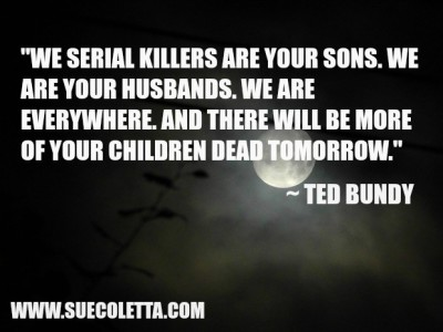 Serial killers: Ted Bundy quote