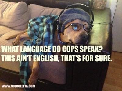 WHAT LANGUAGE DO COPS SPEAK